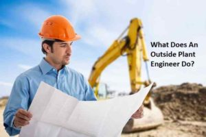 What Does An Outside Plant Engineer Do