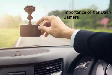 Importance of Car Dash Camera