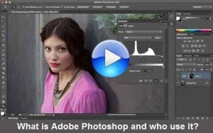What is Adobe Photoshop and who use it