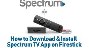 How To Add Spectrum App On FireStick